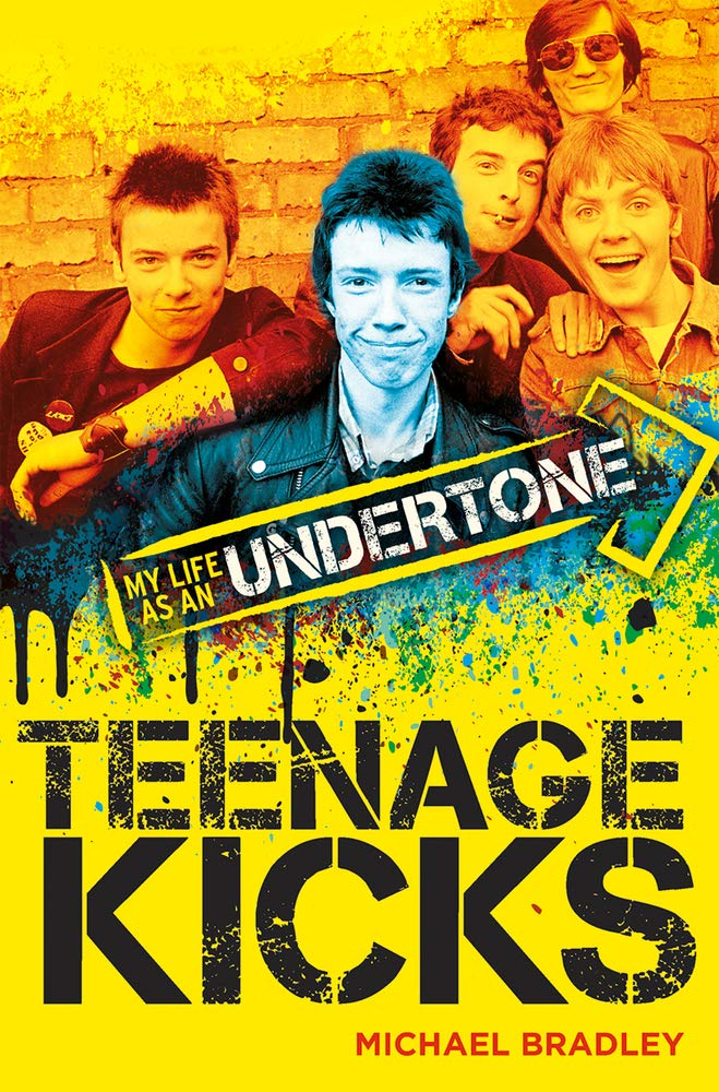 Teenage Kicks: My Life As an Undertone (book)